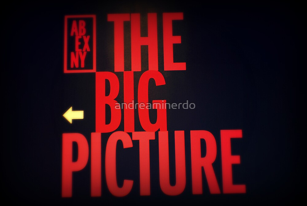 The big picture by andreaminerdo