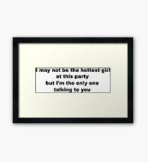 Cheeky Slogan for Girls Framed Print