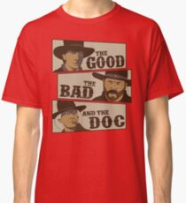 The Good, The Bad, And The Doc Classic T-Shirt
