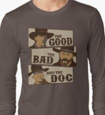 The Good, The Bad, And The Doc Long Sleeve T-Shirt