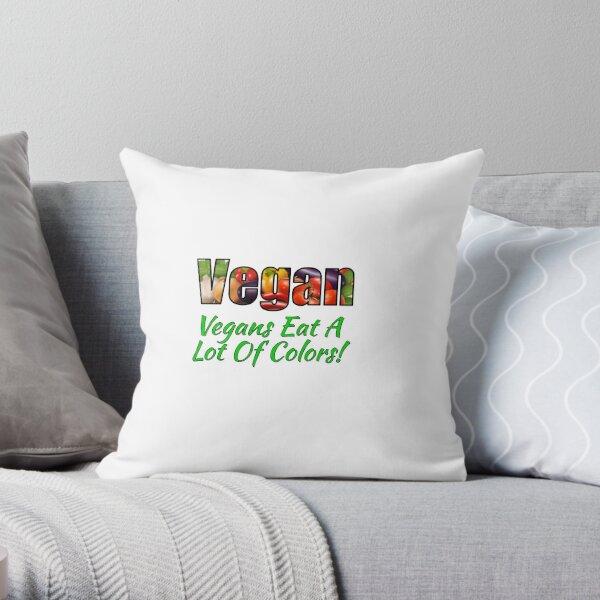 Vegan - Vegans Eat A Lot Of Colors! Throw Pillow
