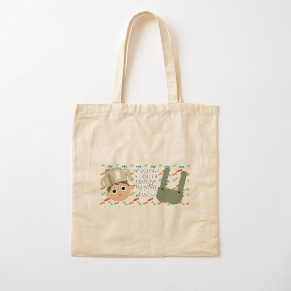 I can leave a trail of candy from my pants! - Greg, OTGW Cotton Tote Bag