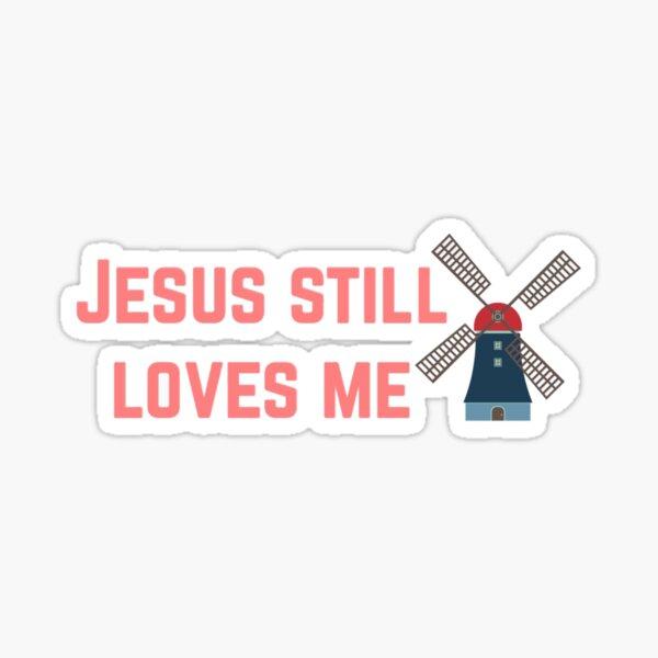 Jesus Still Loves Me Sticker Sticker