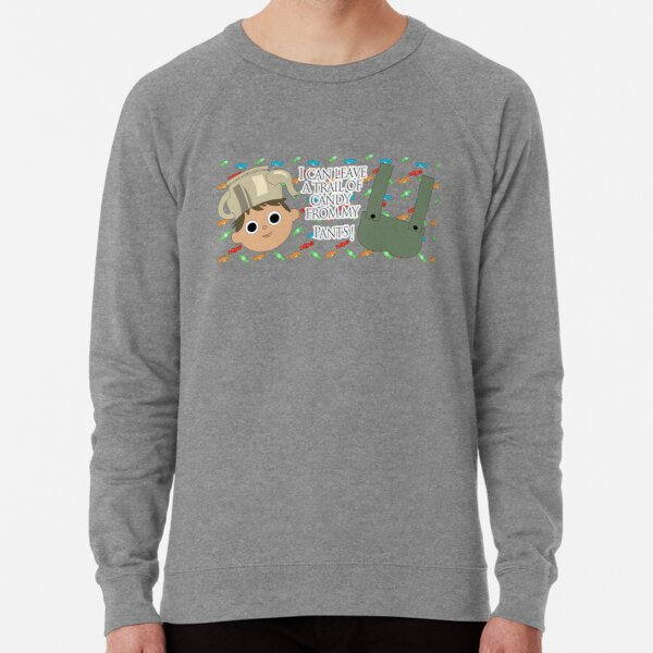 I can leave a trail of candy from my pants! - Greg, OTGW Lightweight Sweatshirt