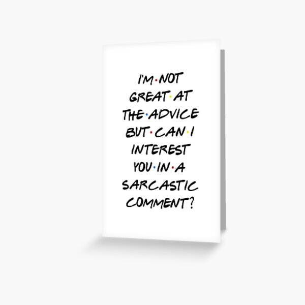 CAN I INTEREST YOU IN A SARCASTIC COMMENT? Greeting Card