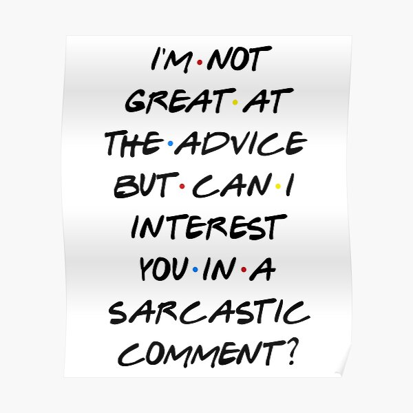 CAN I INTEREST YOU IN A SARCASTIC COMMENT? Poster