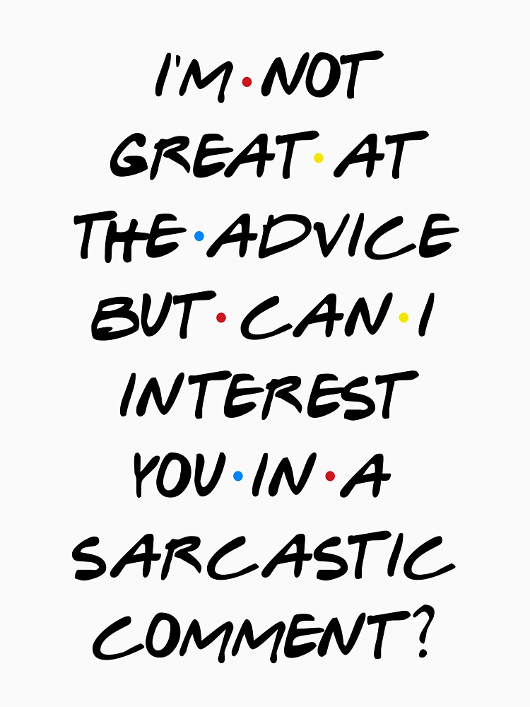CAN I INTEREST YOU IN A SARCASTIC COMMENT? by funkythings
