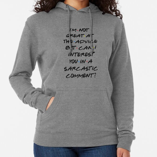 CAN I INTEREST YOU IN A SARCASTIC COMMENT? Lightweight Hoodie