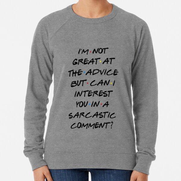 PUIS-JE VOUS INTÉRESSER DANS UN COMMENTAIRE SARCASTIQUE? Sweatshirt léger