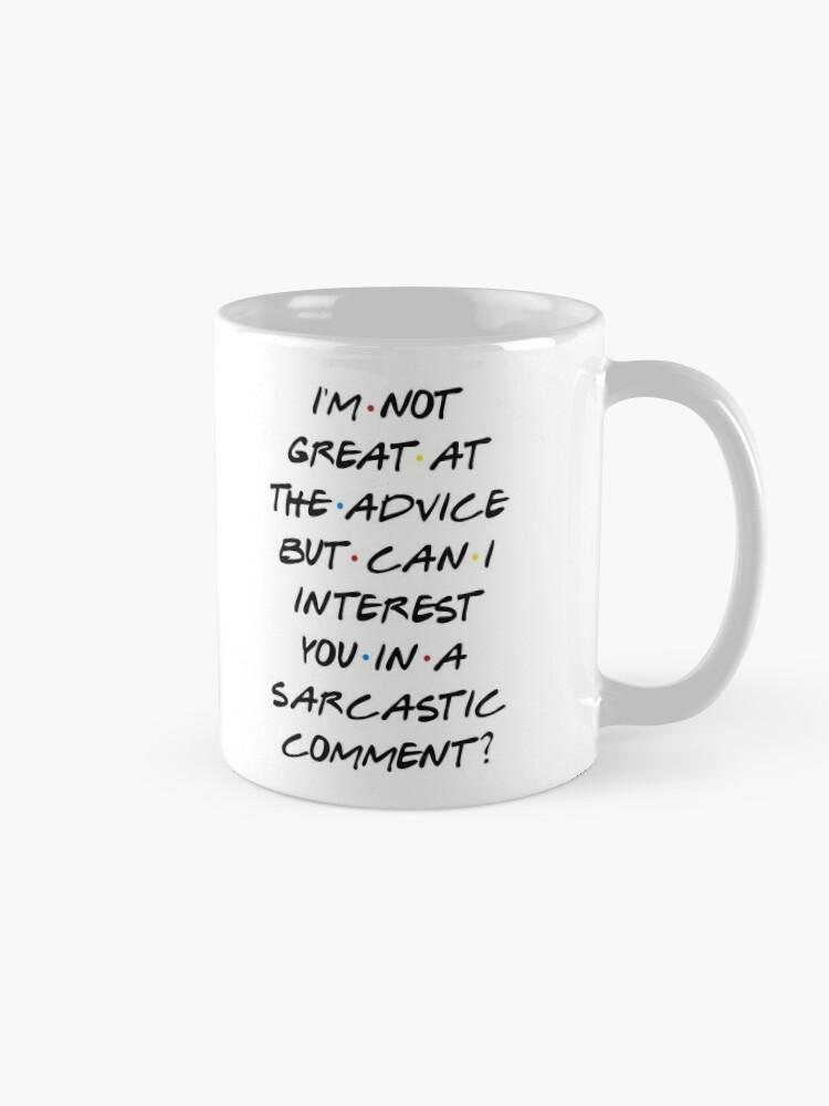 Alternative Ansicht von Kann ich Sie für einen sarkastischen Kommentar interessieren? Tasse