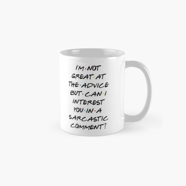 CAN I INTEREST YOU IN A SARCASTIC COMMENT? Classic Mug