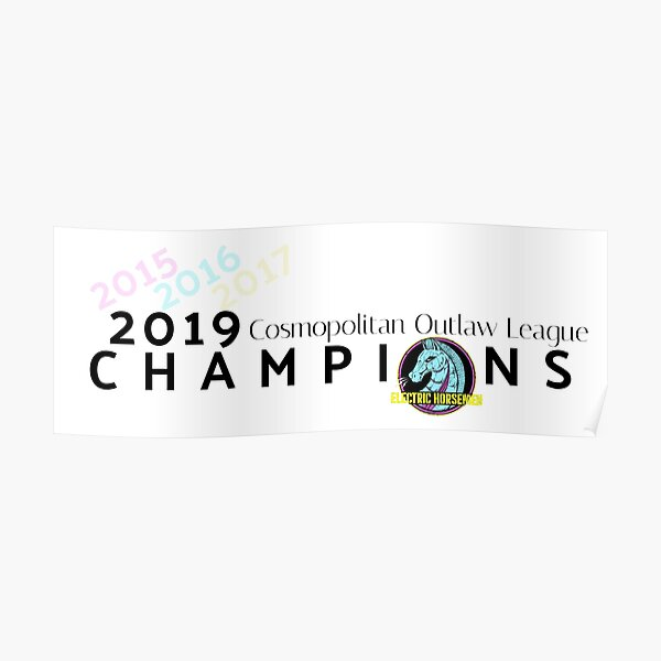 2019 COL Champions (Electric Horsemen) Poster