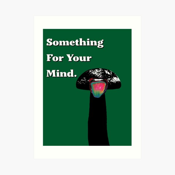 something for your mind 1 Art Print