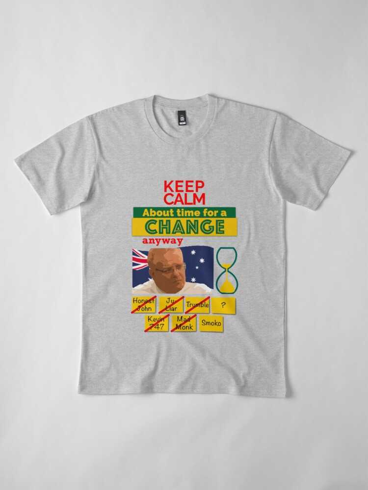 Alternate view of Keep calm - About time for a change Premium T-Shirt