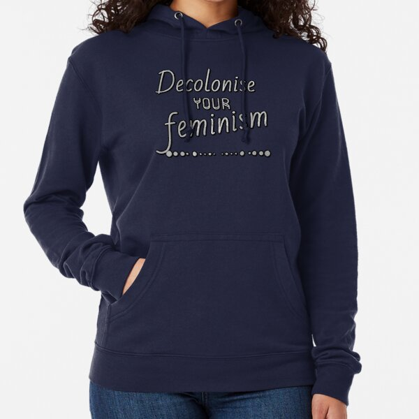 Decolonise your feminism Lightweight Hoodie