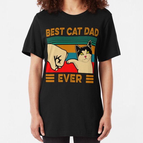 Best cat dad ever Slim Fit T-Shirt