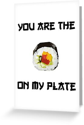 You are the sushi on my plate by Ulrikke Stendorf