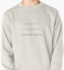 Stupendous Pseudo Nuts Pullover Sweatshirt