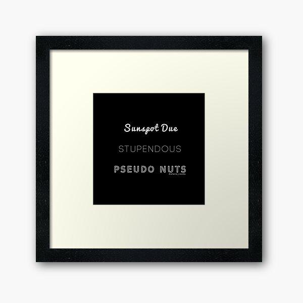 Stupendous Pseudo Nuts Framed Art Print