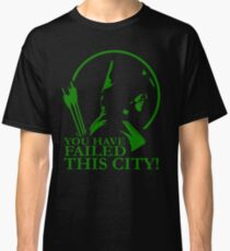You Have Failed this City! Classic T-Shirt