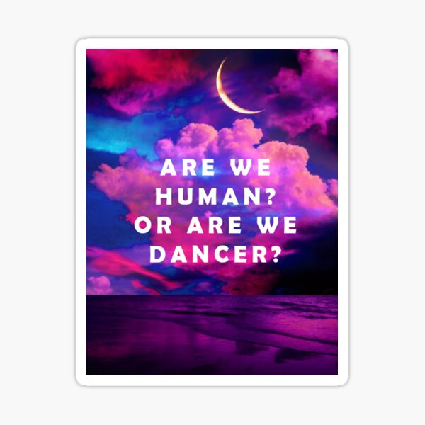 Are we human or are we dancer ? the killers design  Sticker