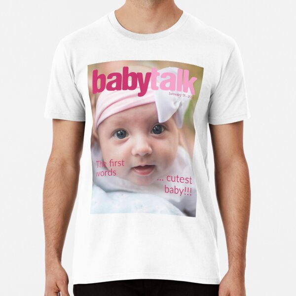 Baby Talk Design for Redbubble Premium T-Shirt