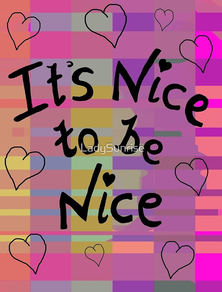 It's nice to be nice by LadySunrise