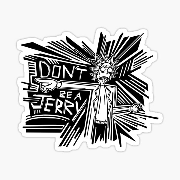 Rick and Morty   Dont Be a Jerry Sticker