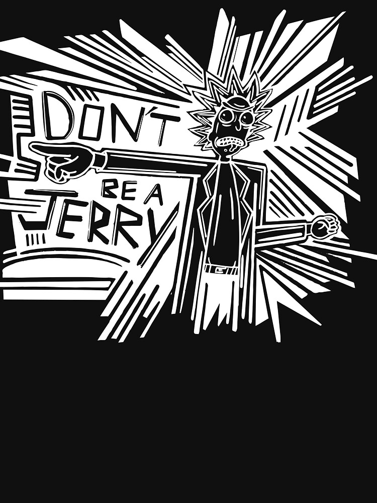 Rick and Morty | Dont Be a Jerry (Negative) by GroovyRaffRaff