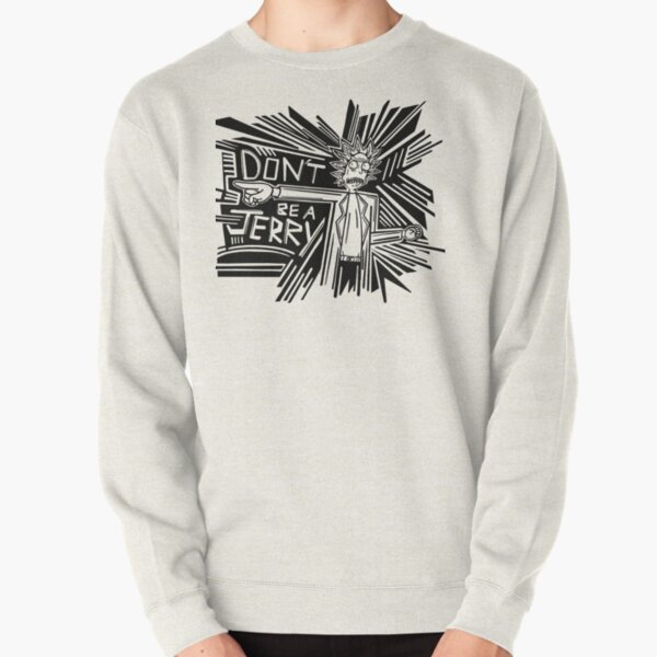 Rick and Morty | Dont Be a Jerry Pullover Sweatshirt