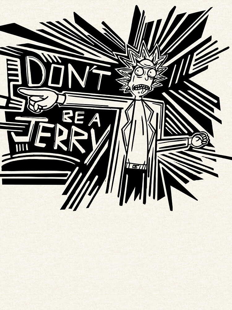 Rick and Morty | Dont Be a Jerry by GroovyRaffRaff