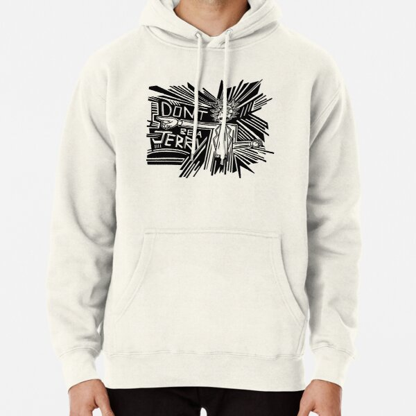 Rick and Morty   Dont Be a Jerry Pullover Hoodie