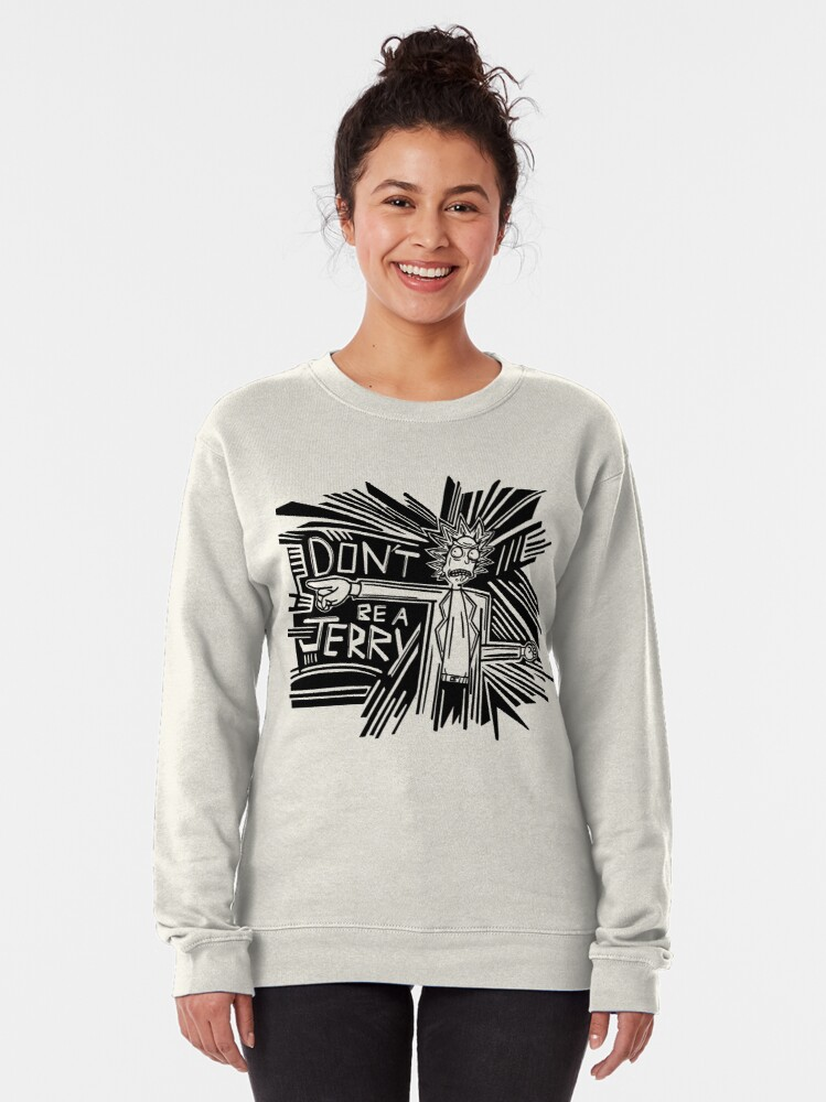 Alternate view of Rick and Morty | Dont Be a Jerry Pullover Sweatshirt