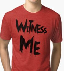 Witness Me Tri-blend T-Shirt