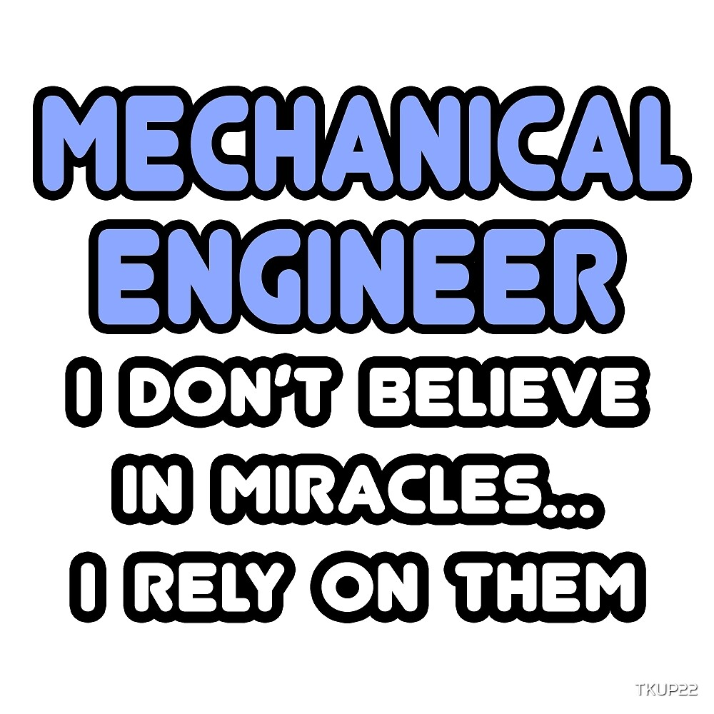 Mechanical Engineers and Miracles by TKUP22