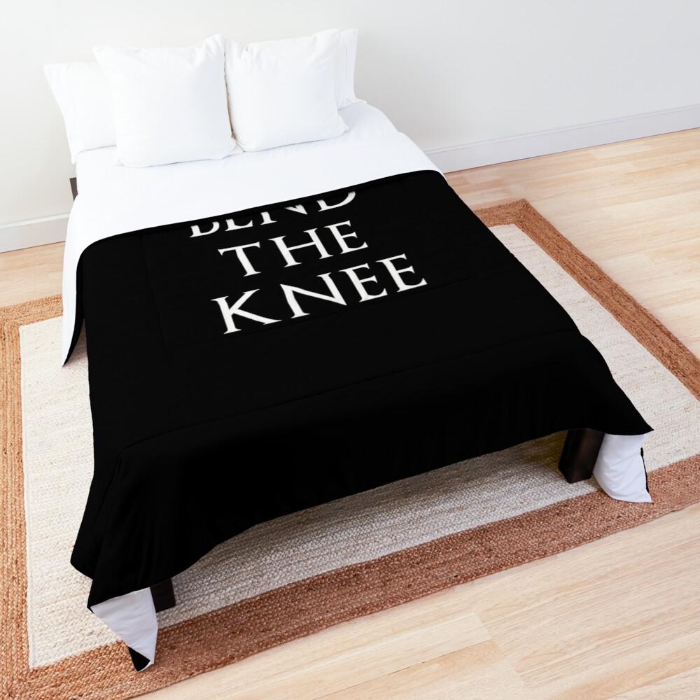 Bend The Knee Comforter