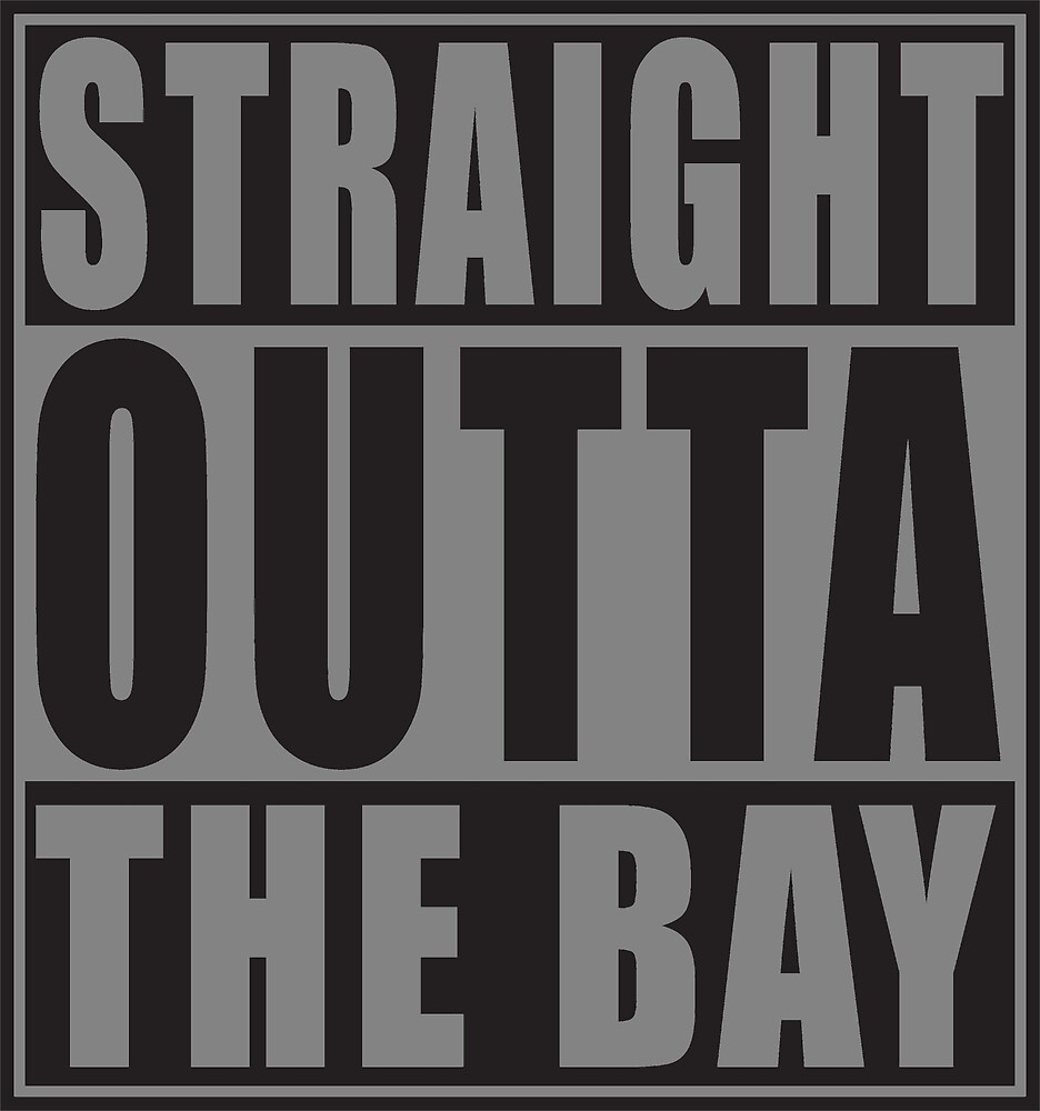 Straight Outta The Bay Silver by straightoutta