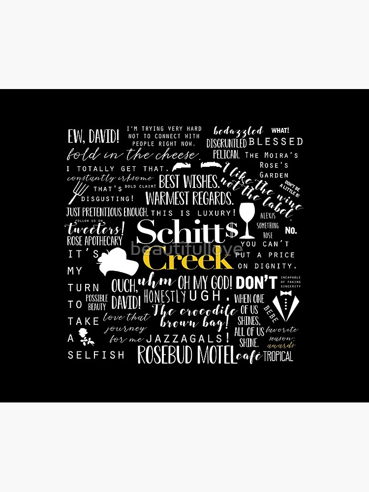 Schitt's Creek Memorable Quotes  by beautifullove
