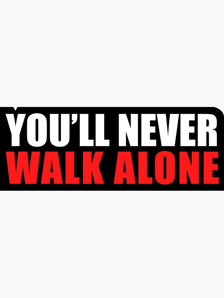 You'll Never Walk Alone by corrochdesigns