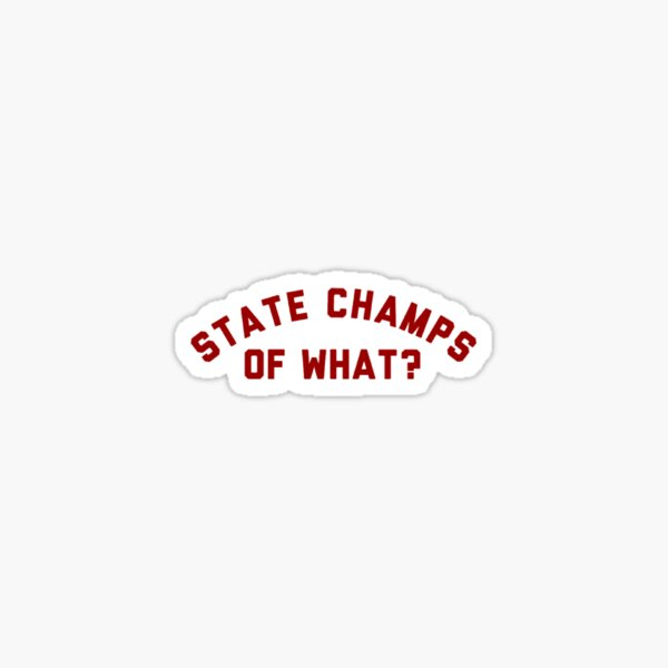 state champs of what? Sticker