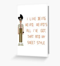 The IT Crowd – I Like Being Weird Greeting Card