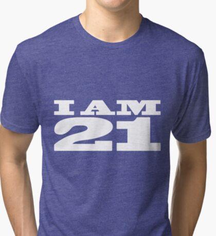 I AM 21 Tri-blend T-Shirt