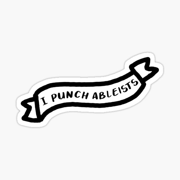 I punch ableists Sticker
