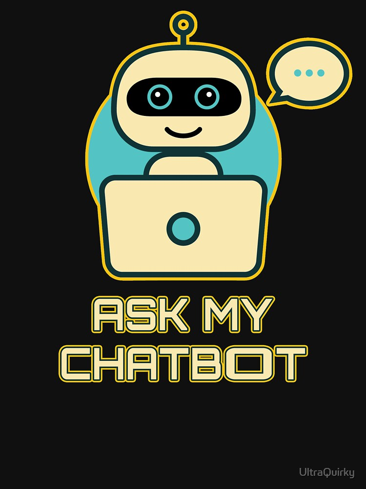 Ask My Chatbot. by UltraQuirky