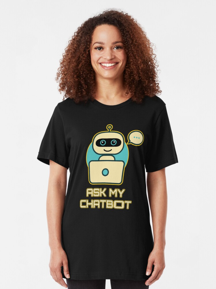 Alternate view of Ask My Chatbot. Slim Fit T-Shirt