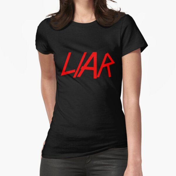 LIAR Fitted T-Shirt