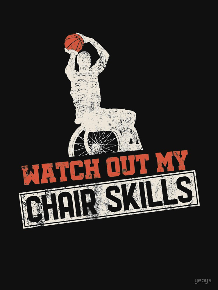 Watch Out My Chair Skills - Wheelchair Basketball by yeoys