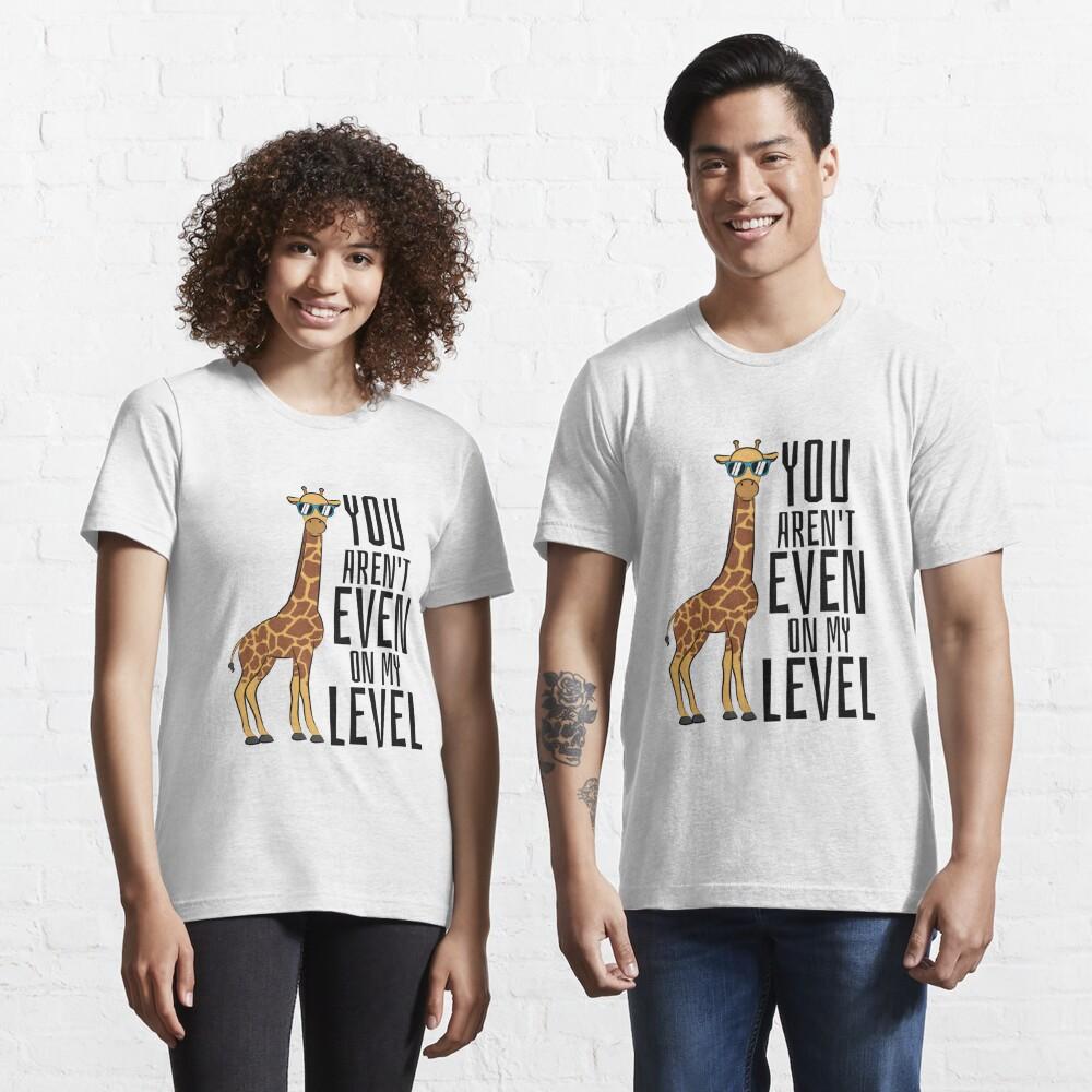 You Aren't Even On My Level - Giraffe Pun Essential T-Shirt