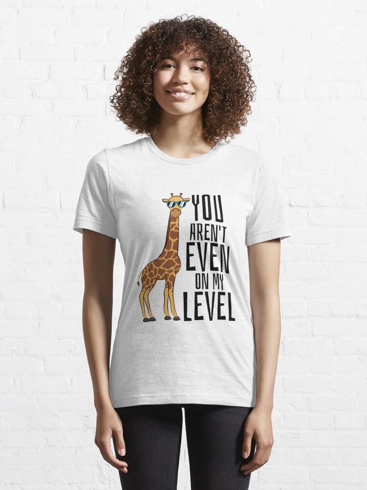 Alternate view of You Aren't Even On My Level - Giraffe Pun Essential T-Shirt