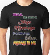 Iñigo Montoya. The princess bride. Unisex T-Shirt